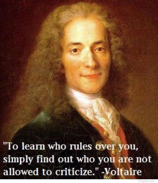 to-learn-who-rules-over-you-simply-find-out-who-you-are-not-allowed-to-criticize.-voltaire-e1339118283228